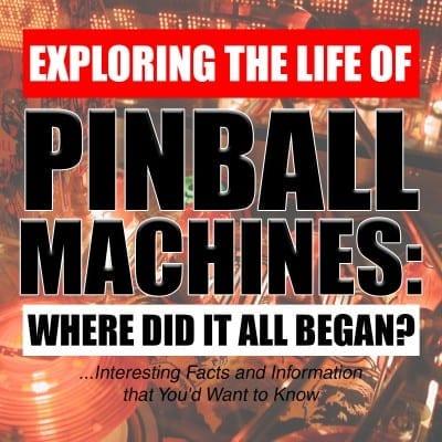 Exploring the Life of Pinball Machines