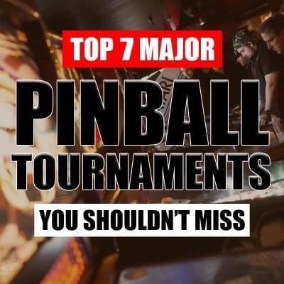 Top 7 Major Pinball Tournaments