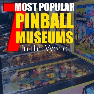 7 Most Popular Pinball Museums in the World