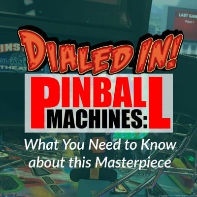 Dialed In Pinball Machine: What You Need to Know about this Masterpiece