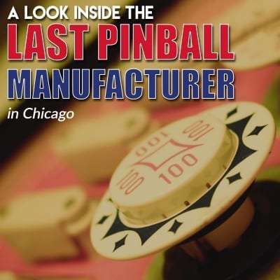 A Look Inside the Last Pinball Manufacturer in Chicago