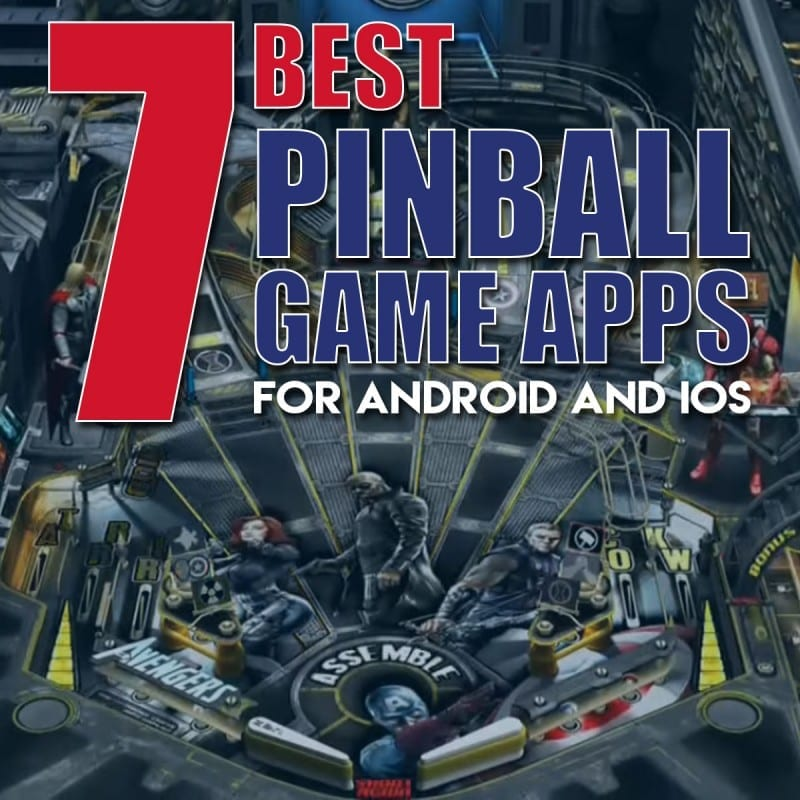 7 Best Pinball Game Apps for Android and iOS