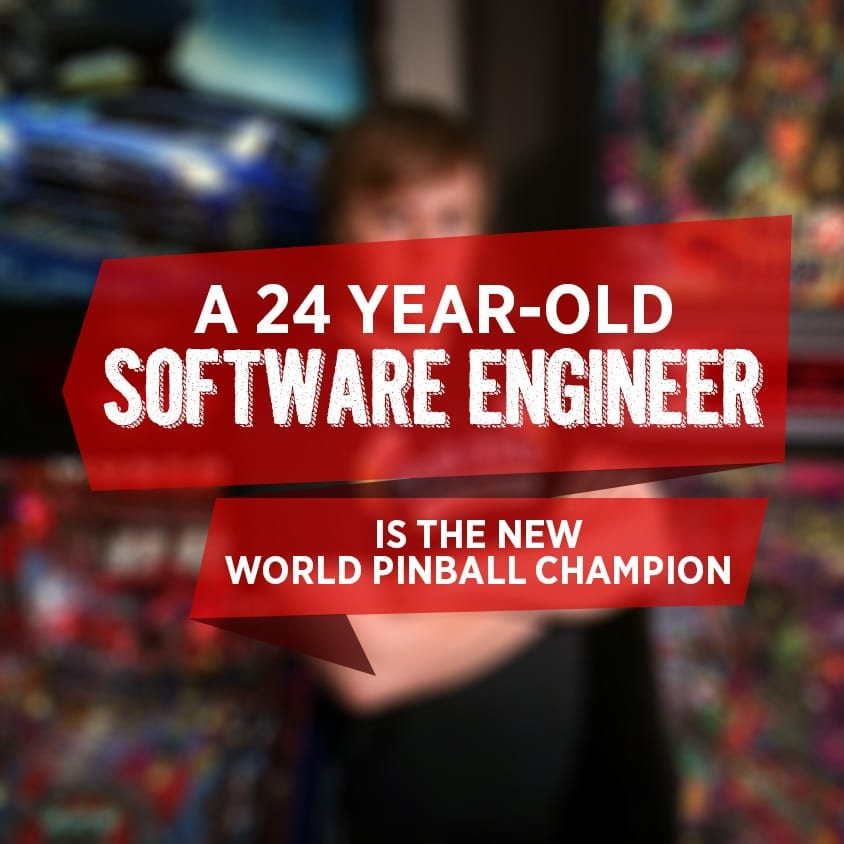 A 24 Year Old Software Engineer is the New Pinball Champion
