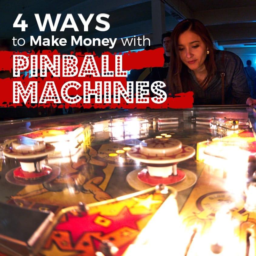 4 Ways to Make Money with Pinball Machines
